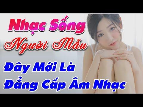 nhac-song-de-me-2020-lk-nhac-song-tru-tinh-remix-day-moi-la-dang-cap-am-nhac