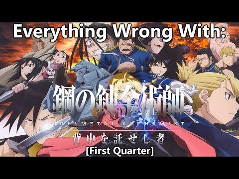 Everything Wrong With: FullMetal Alchemist: Brotherhood (First Quarter)