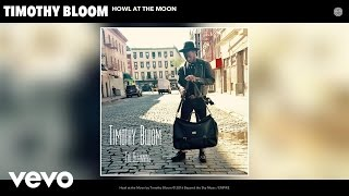 Timothy Bloom - Howl at the Moon (Audio)