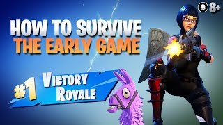 HOW TO WIN | Survive & Get High Kills In The Early Game (Fortnite Battle Royale)