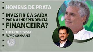69 – Investir é a saída para a independência financeira? – Flávio Guimarães