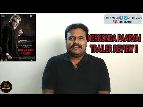 Nerkonda PaarvaiTrailer Review by Filmi craft | Ajith Kumar | H.Vinoth