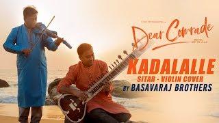 Kadalalle || Dear Comrade || Sitar - Violin Cover || Basavaraj Brothers