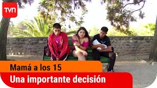 Una Importante Decisión | Mamá A Los 15 - T2E2