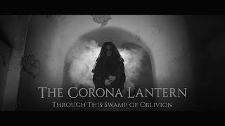 Video THE CORONA LANTERN - Through This Swamp Of Oblivion (OFFICIAL MU