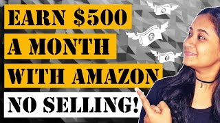 How To Make Money With Amazon Without Selling Anything
