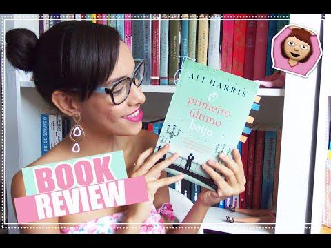 O Primeiro Último Beijo ? BOOK REVIEW | Segredos Entre Amigas