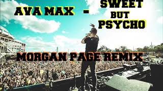 Ava Max   Sweet But Psycho (Morgan Page Remix)