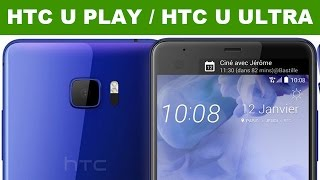 HTC U PLAY et HTC U ULTRA : prise en main (Hands-on)