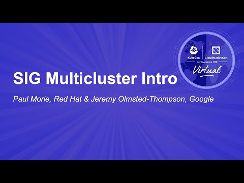 Image thumbnail for talk SIG Multicluster Intro