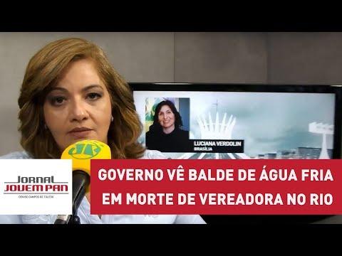 Governo vê balde de água fria em morte de vereadora no Rio