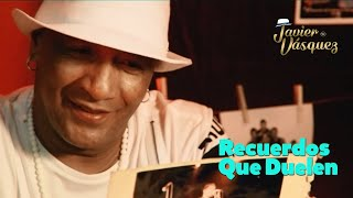 Recuerdos Que Duelen - Javier Vásquez  (Video)