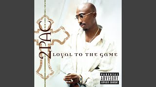 Loyal To The Game (DJ Quik Remix) (Explicit)