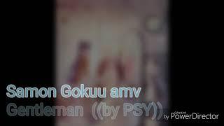 Samon Gokuu Amv Gentleman