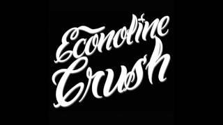 Econoline Crush - Stay With Me