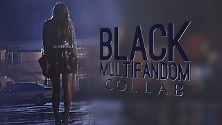 MultiFandom || BLACK