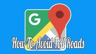How to Avoid Toll Roads in Google Maps