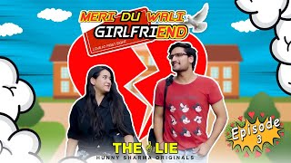 MERI DU WALI GIRLFRIEND | Web series | S01E03 - The lie | HUNNY SHARMA