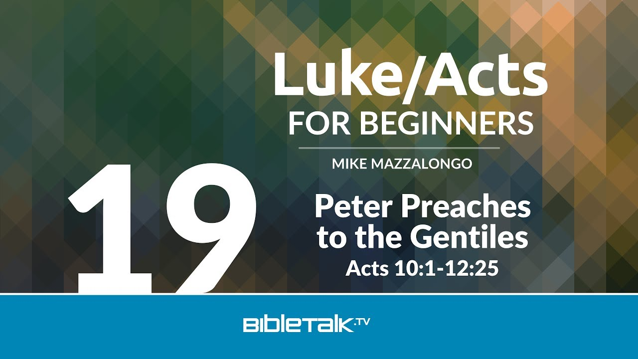 19. Peter Preaches to the Gentiles
