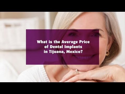 What is the Average Price of Dental Implants in Tijuana, Mexico?