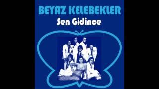 BEYAZ KELEBEKLER - Sen Gidince