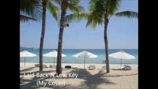 Laid Back N Low Key