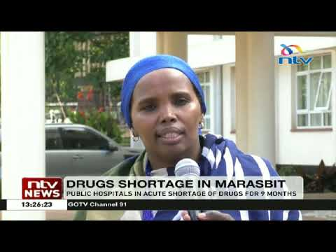 Marsabit public hospitals in acute shortage of drugs for 9 months