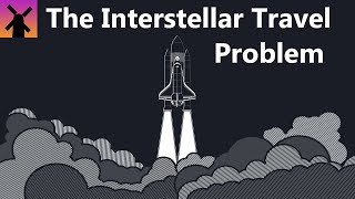 The Big Problem With Interstellar Travel