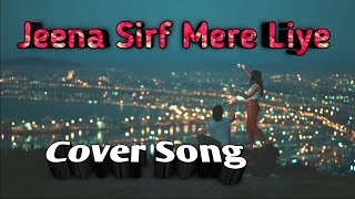 Jeena Sirf Mere Liye | Cover / S FOR SONG | Alka Yagnik