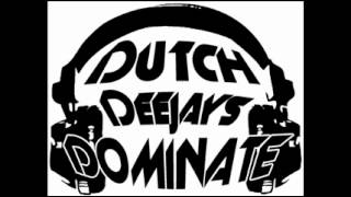 Dutch Deejays Dominate - We are the Antidote