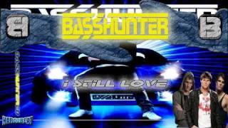 BassHunter - I Still Love (BASS GENERATION)