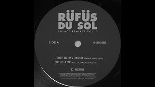 RÜFÜS DU SOL ?? No Place (Will Clarke Remix) [Official Audio]