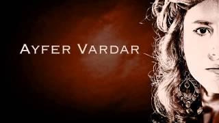 Ayfer Vardar Yare Selam Söyleyin