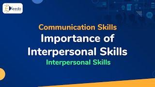 Importance of Interpersonal Skills - Interpersonal Communication Skills - Communication Skills