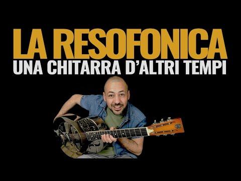 Una Chitarra d'altri tempi: La Resofonica - Chitarra Lab