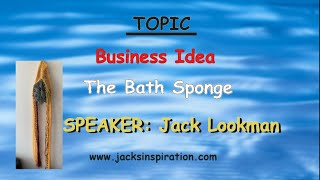 The Bath Sponge- Business Idea- Jack Lookman
