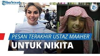Sempat Berseteru, Ustaz Maaher Titip Pesan untuk Nikita Mirzani: Jangan Ada Ujaran Kebencian Lagi