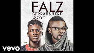 Falz   GerraraHere (Audio) Ft. Koker
