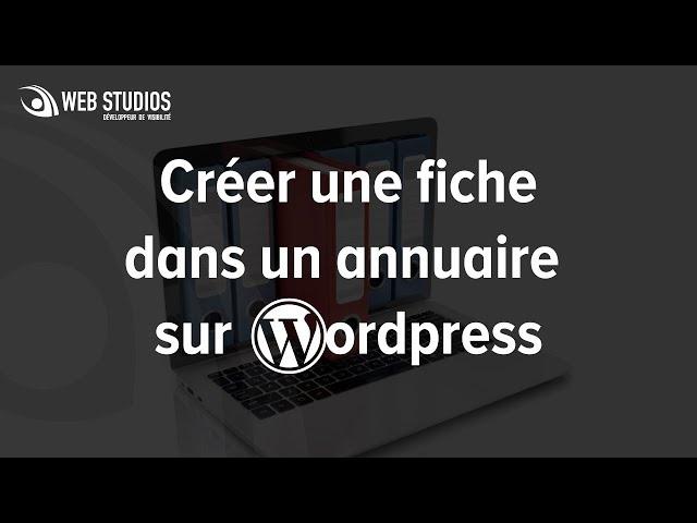Créer une fiche dans un annuaire WordPress