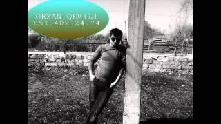 Orxan QemiLi vurma daha dayan ureyim 2016