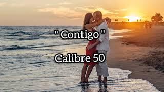 Contigo (letra)   Calibre 50