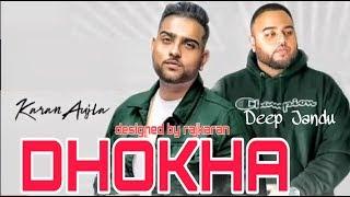 Dhokha - Karan Aujla (Official Song) Deep Jandu   - YouTube