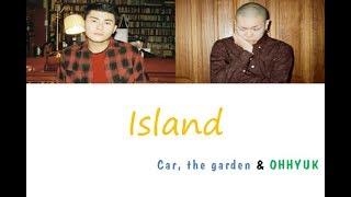 Car, the garden (카더가든) - 섬으로 가요 (Island) (Feat. OHHYUK (오혁) (가사) [Han Rom Eng]