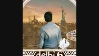 DELHI 6 - BHOR BHAYI (FULL SONG) - LYRICS - YouTube