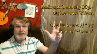 """Mac DeMarco    """"My Kind Of Woman"""" : Bankrupt Creativity #631   My Reaction Videos"""