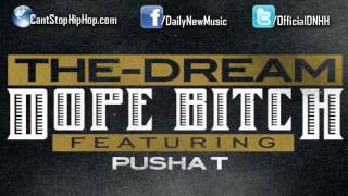 The-Dream - Dope Bitch (Feat. Pusha T) [NEW 2012]