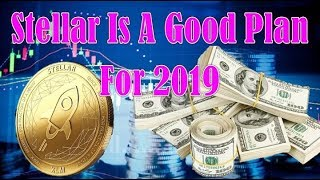 Stellar News _ HODLing Stellar Is A Good Plan For 2019