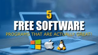5 Free Software That Are Actually Great!