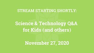 Science & Technology Q&A for Kids (and others) [Part 26]