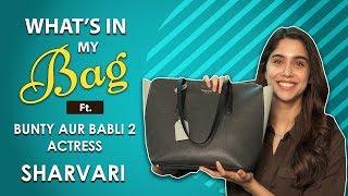 What's In My Bag With Bunty Aur Babli 2 Actress Sharvari | Ranveer Singh | Fashion | Makeup Choices